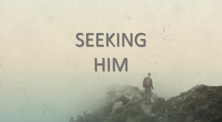 9.10.17 Seeking Him