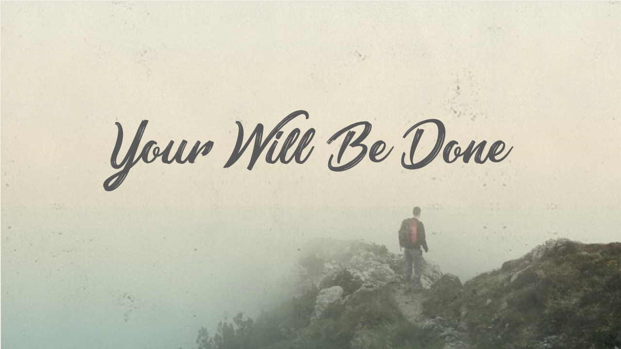 2.3.19 Your Will Be Done