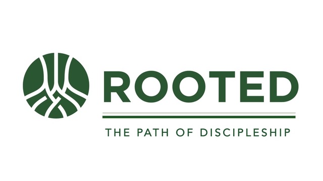 9.8.19 Rooted – The Path of Discipleship