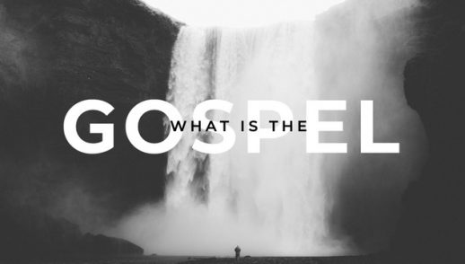 11.3.19 What is the Gospel?
